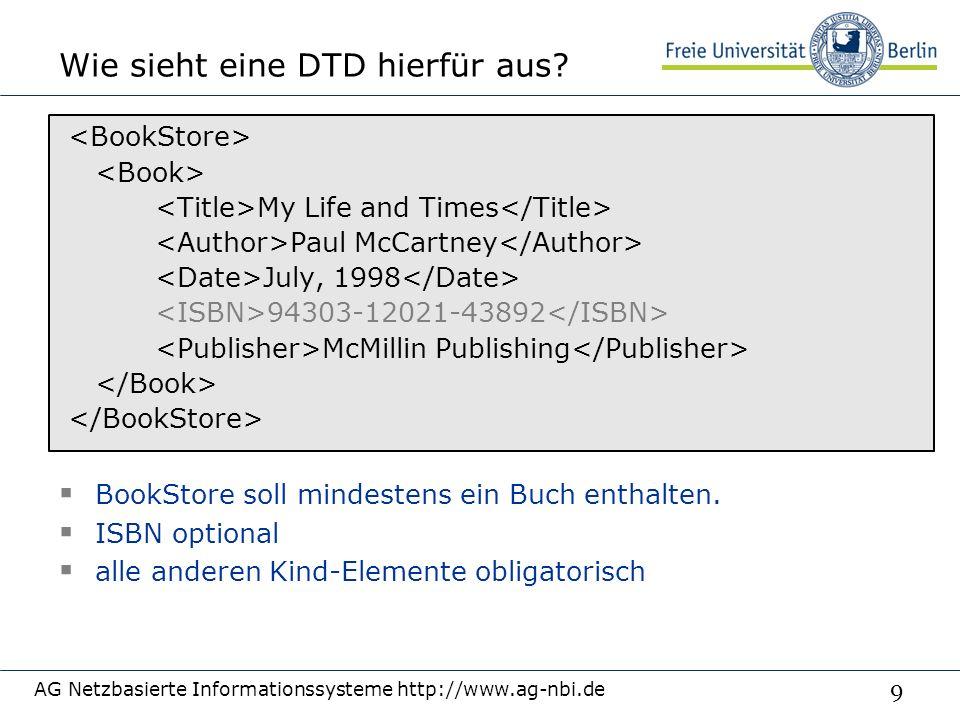 9 Wie sieht eine DTD hierfür aus.  BookStore soll mindestens ein Buch enthalten.