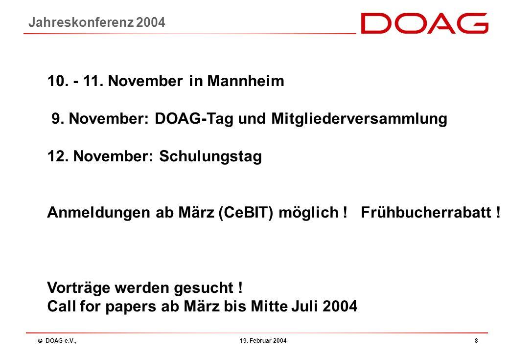  DOAG e.V., 19. Februar 20048 Jahreskonferenz 2004 10.