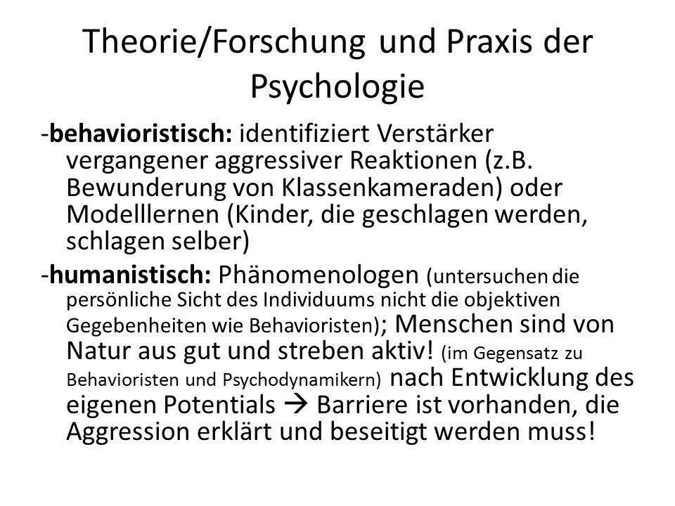 Theorie/Forschung und Praxis der Psychologie -kognitiv: erfasst feindselige Gedanken, Absichten und Phantasien; untersucht z.B.