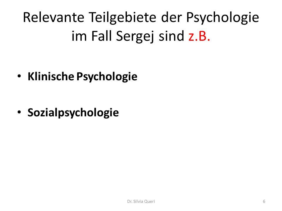 Relevante Teilgebiete der Psychologie im Fall Sergej sind z.B.