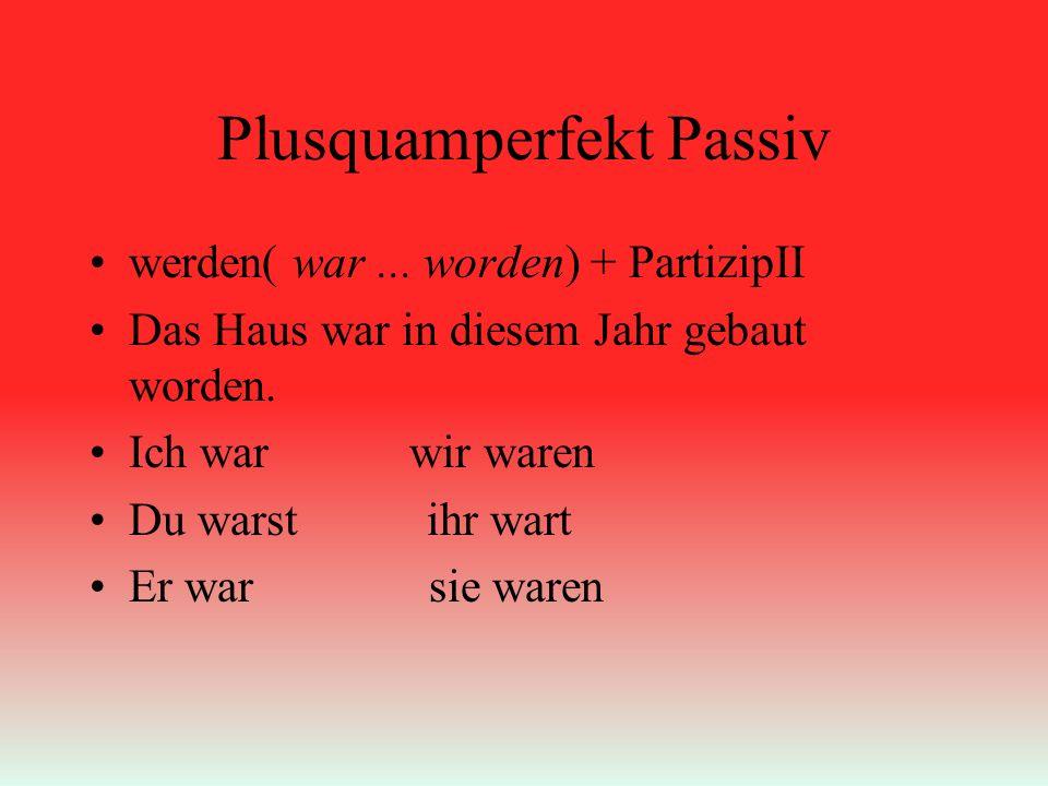Plusquamperfekt Passiv werden( war...