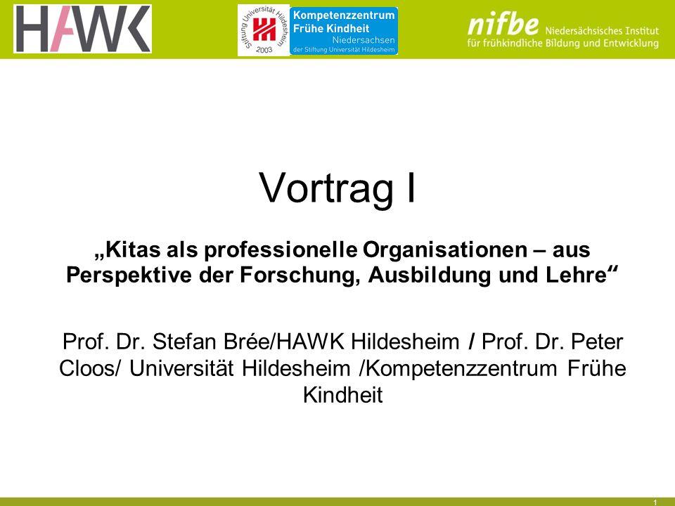 """1 Vortrag I """"Kitas als professionelle Organisationen – aus Perspektive der Forschung, Ausbildung und Lehre Prof."""