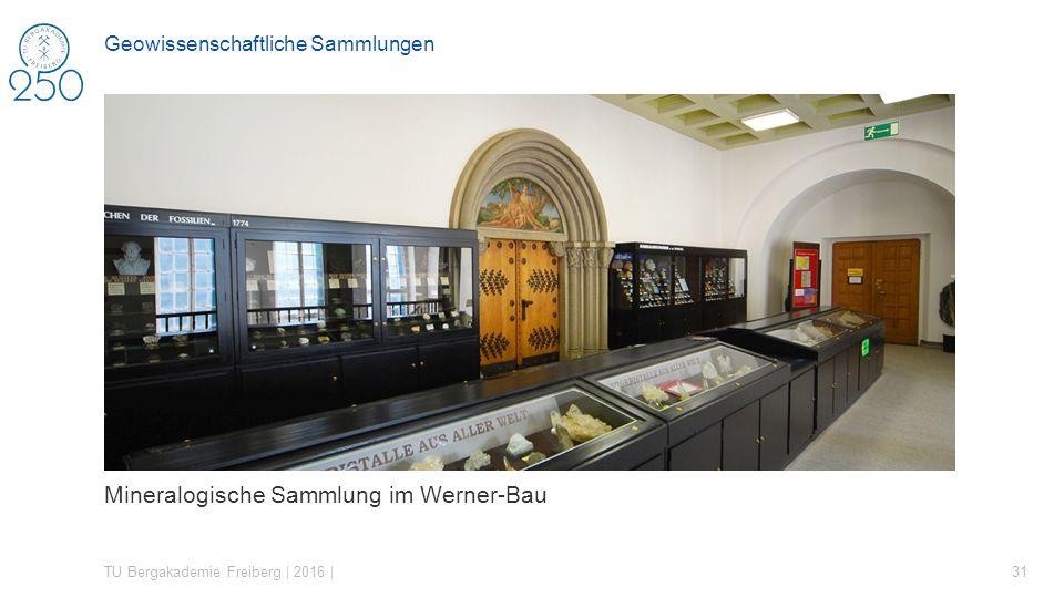 Mineralogische Sammlung im Werner-Bau TU Bergakademie Freiberg | 2016 | 31 Geowissenschaftliche Sammlungen