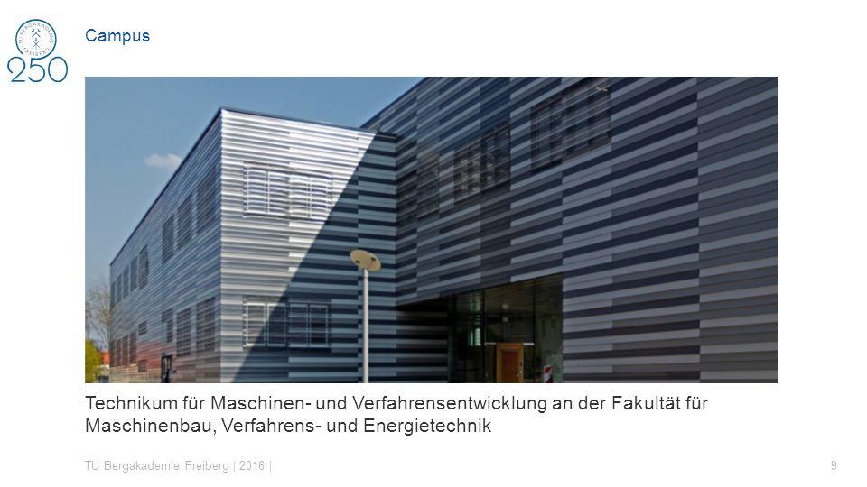 Technikum für Maschinen- und Verfahrensentwicklung an der Fakultät für Maschinenbau, Verfahrens- und Energietechnik TU Bergakademie Freiberg | 2016 | 9 Campus