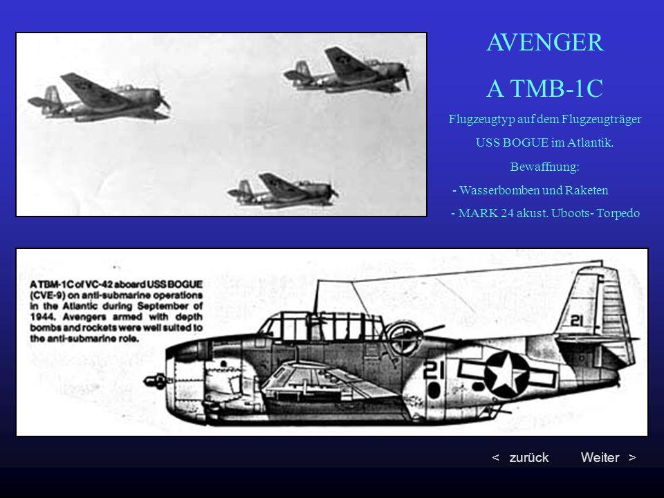 AVENGER A TMB-1C Flugzeugtyp auf dem Flugzeugträger USS BOGUE im Atlantik. Bewaffnung: - Wasserbomben und Raketen - MARK 24 akust. Uboots- Torpedo < z