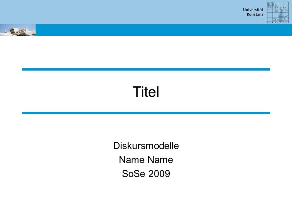 Titel Diskursmodelle Name SoSe 2009