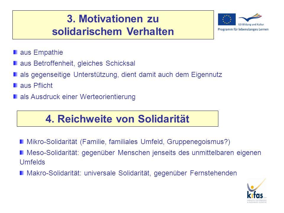 3. Motivationen zu solidarischem Verhalten aus Empathie aus Betroffenheit, gleiches Schicksal als gegenseitige Unterstützung, dient damit auch dem Eig