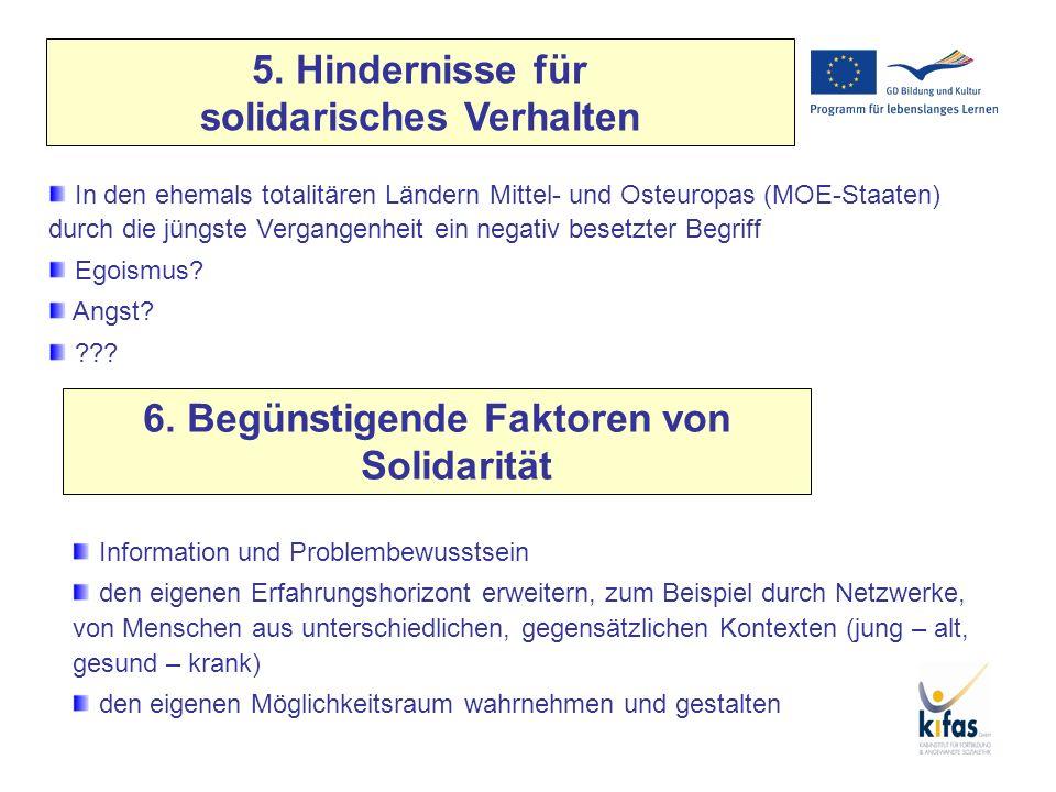 5. Hindernisse für solidarisches Verhalten In den ehemals totalitären Ländern Mittel- und Osteuropas (MOE-Staaten) durch die jüngste Vergangenheit ein
