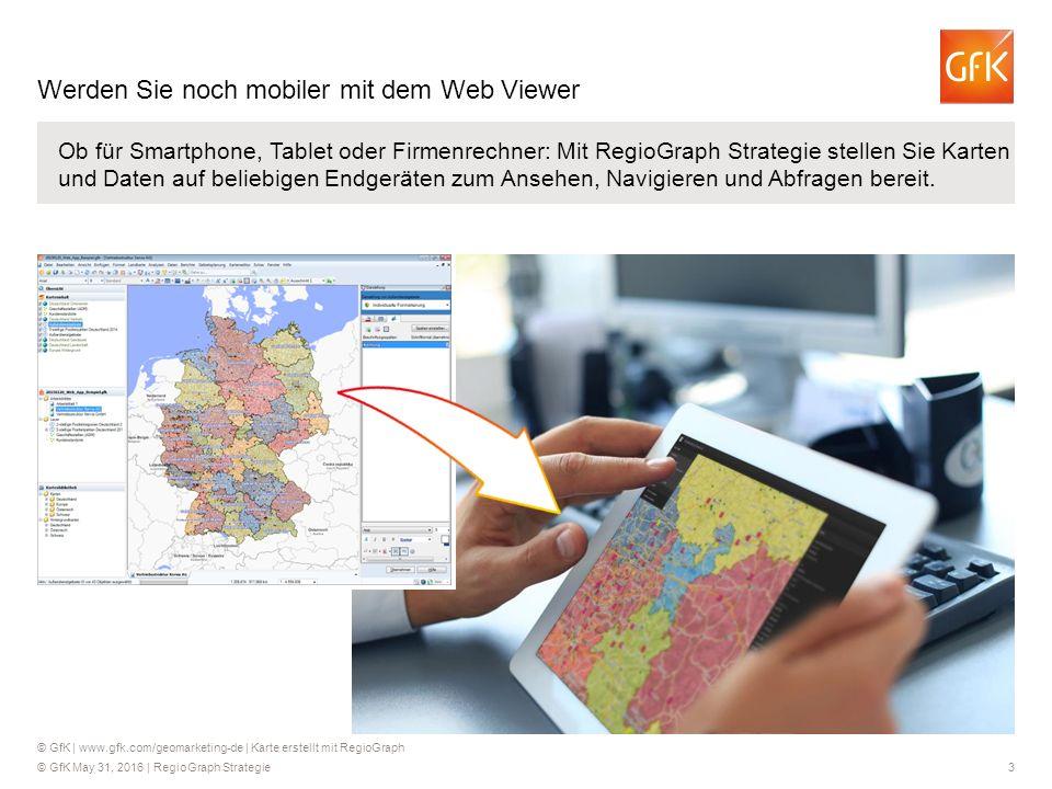 © GfK May 31, 2016 | RegioGraph Strategie 3 Ob für Smartphone, Tablet oder Firmenrechner: Mit RegioGraph Strategie stellen Sie Karten und Daten auf be