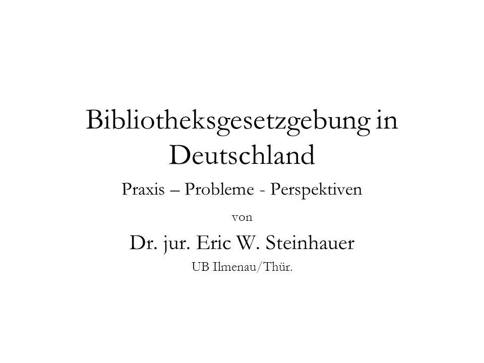 Bibliotheksgesetzgebung in Deutschland Praxis – Probleme - Perspektiven von Dr.