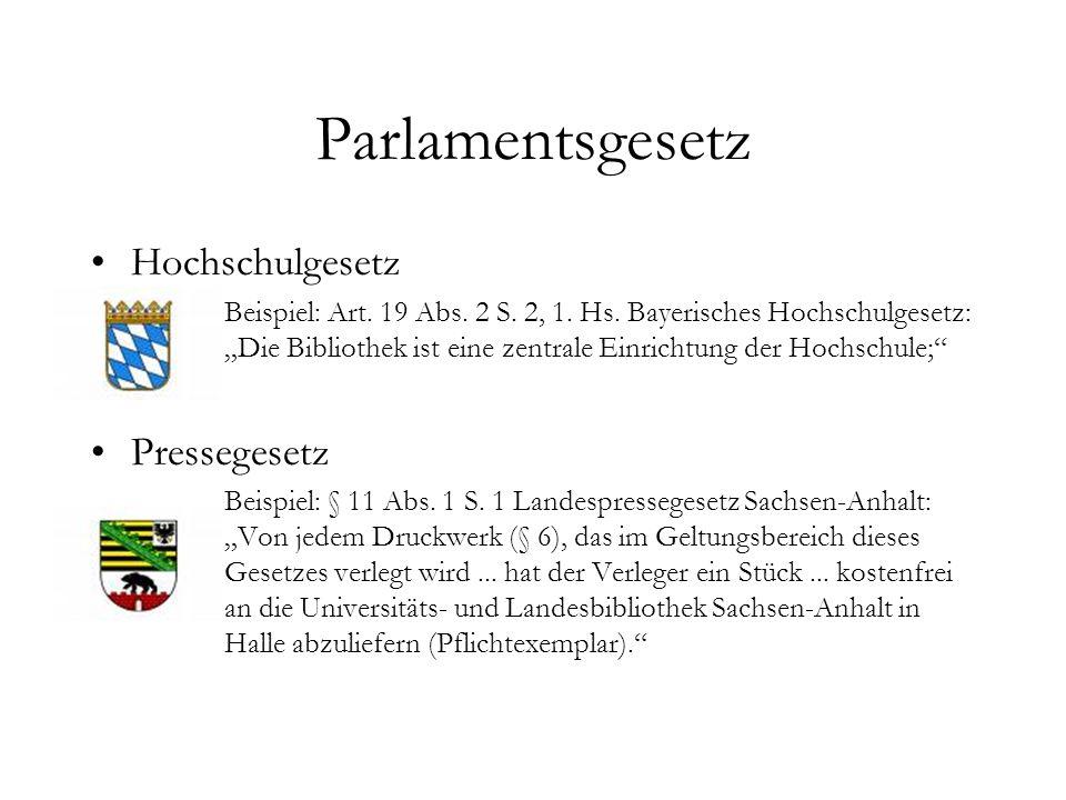 Parlamentsgesetz Hochschulgesetz Beispiel: Art. 19 Abs.