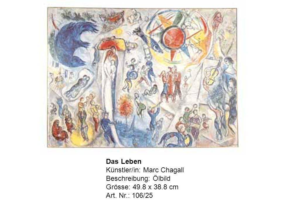 Das Leben Künstler/in: Marc Chagall Beschreibung: Ölbild Grösse: 49.8 x 38.8 cm Art. Nr.: 106/25