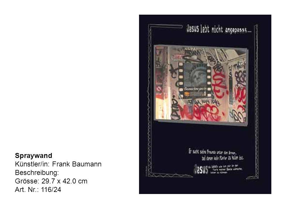 Spraywand Künstler/in: Frank Baumann Beschreibung: Grösse: 29.7 x 42.0 cm Art. Nr.: 116/24