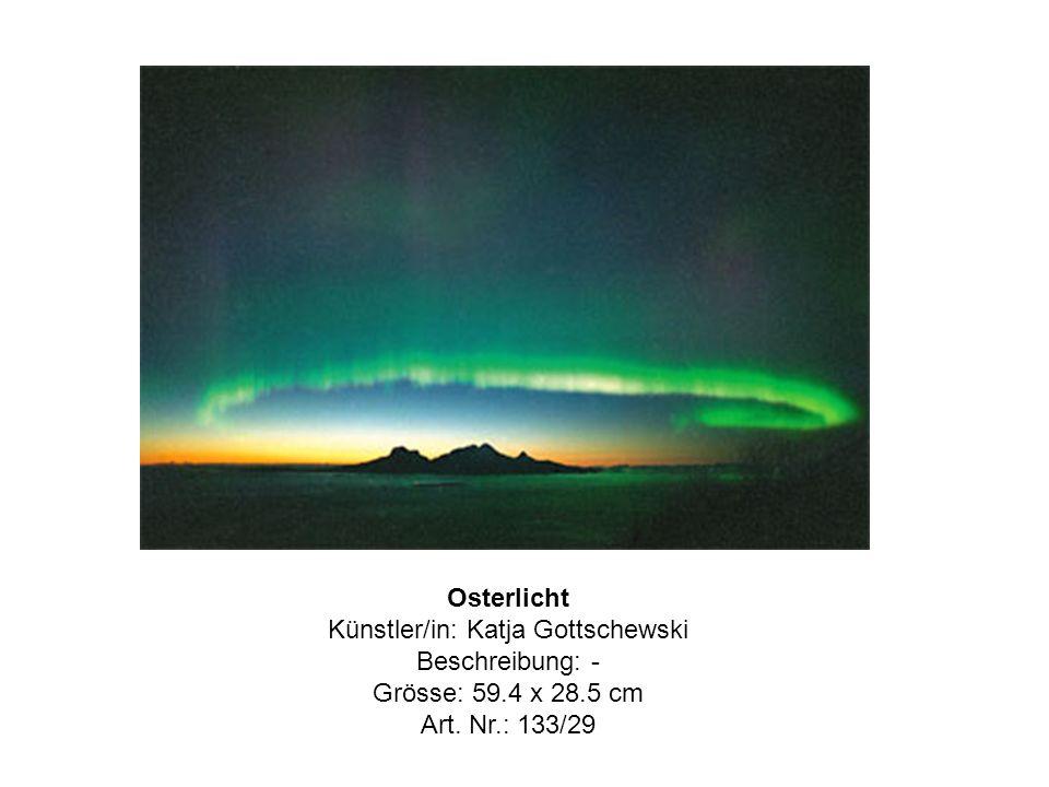 Osterlicht Künstler/in: Katja Gottschewski Beschreibung: - Grösse: 59.4 x 28.5 cm Art. Nr.: 133/29
