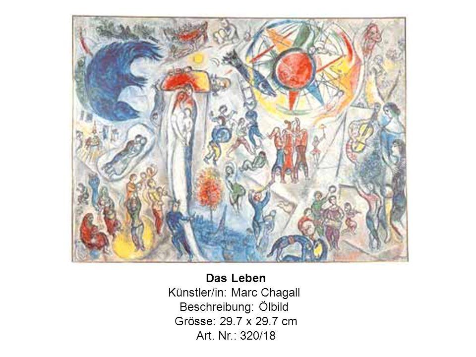 Das Leben Künstler/in: Marc Chagall Beschreibung: Ölbild Grösse: 29.7 x 29.7 cm Art. Nr.: 320/18