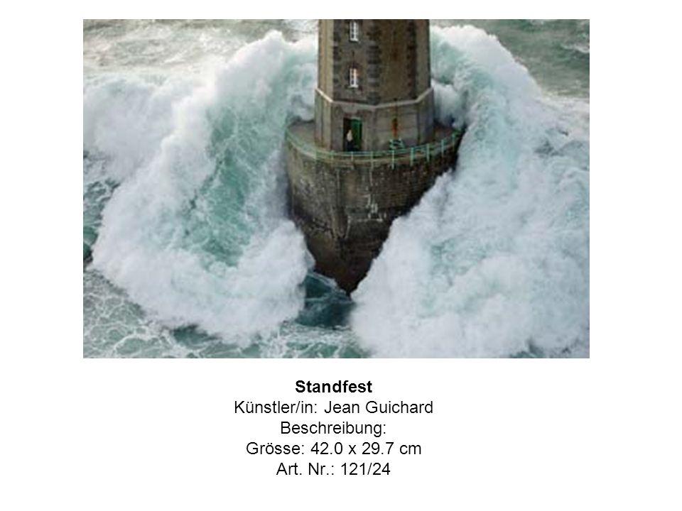 Standfest Künstler/in: Jean Guichard Beschreibung: Grösse: 42.0 x 29.7 cm Art. Nr.: 121/24