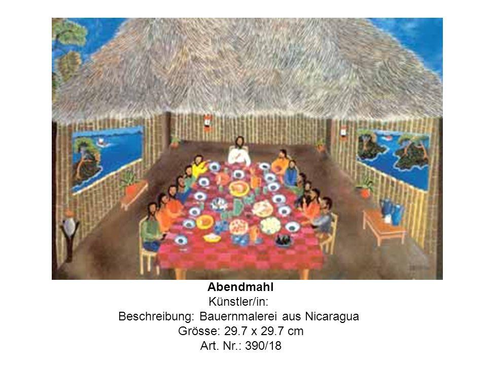 Abendmahl Künstler/in: Beschreibung: Bauernmalerei aus Nicaragua Grösse: 29.7 x 29.7 cm Art.