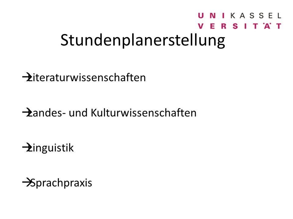 Stundenplanerstellung  Literaturwissenschaften  Landes- und Kulturwissenschaften  Linguistik  Sprachpraxis
