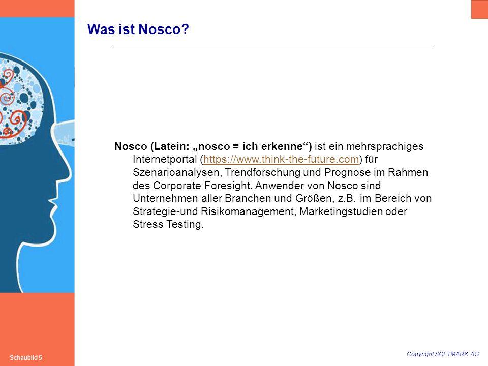 """Copyright SOFTMARK AG Schaubild 5 Was ist Nosco? Nosco (Latein: """"nosco = ich erkenne"""") ist ein mehrsprachiges Internetportal (https://www.think-the-fu"""