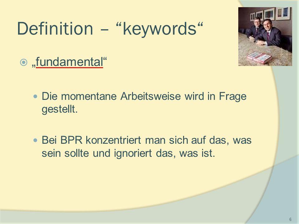 """Definition – keywords  """"fundamental Die momentane Arbeitsweise wird in Frage gestellt."""