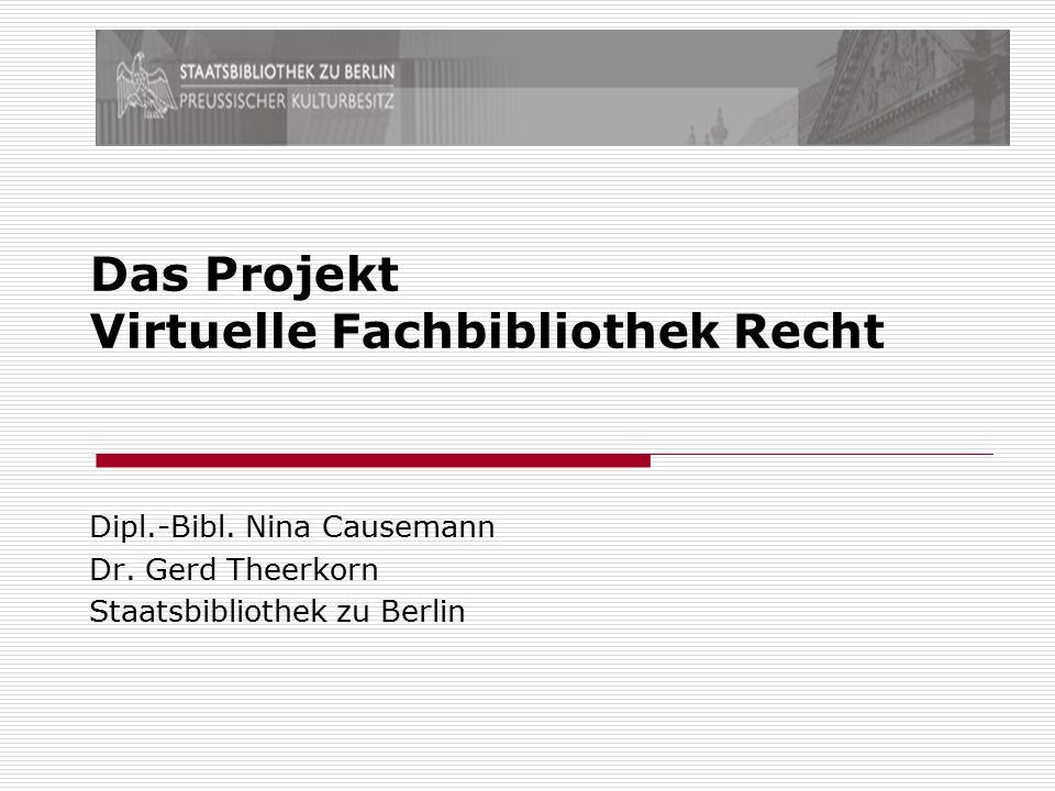 Das Projekt Virtuelle Fachbibliothek Recht Dipl.-Bibl.