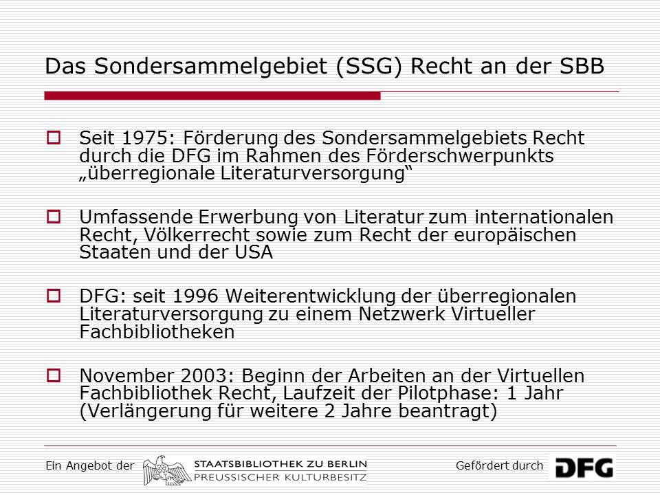 Ein Angebot derGefördert durch Für weitere Informationen …  http://www.vifa-recht.de (demnächst) http://www.vifa-recht.de  http://ssgrecht.staatsbibliothek-berlin.de/ http://ssgrecht.staatsbibliothek-berlin.de/  … oder eine Mail an: gerd.theerkorn@sbb.spk-berlin.de gerd.theerkorn@sbb.spk-berlin.de nina.causemann@sbb.spk-berlin.de