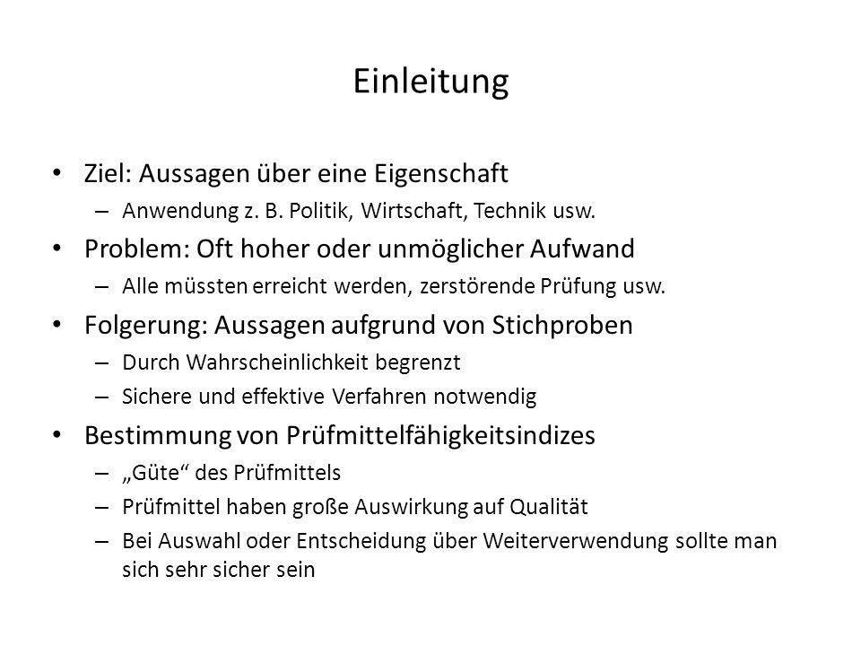 Einleitung Ziel: Aussagen über eine Eigenschaft – Anwendung z.