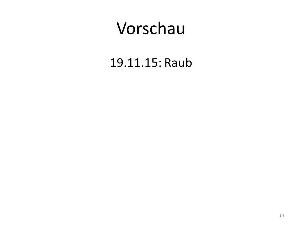 Vorschau 19.11.15: Raub 19