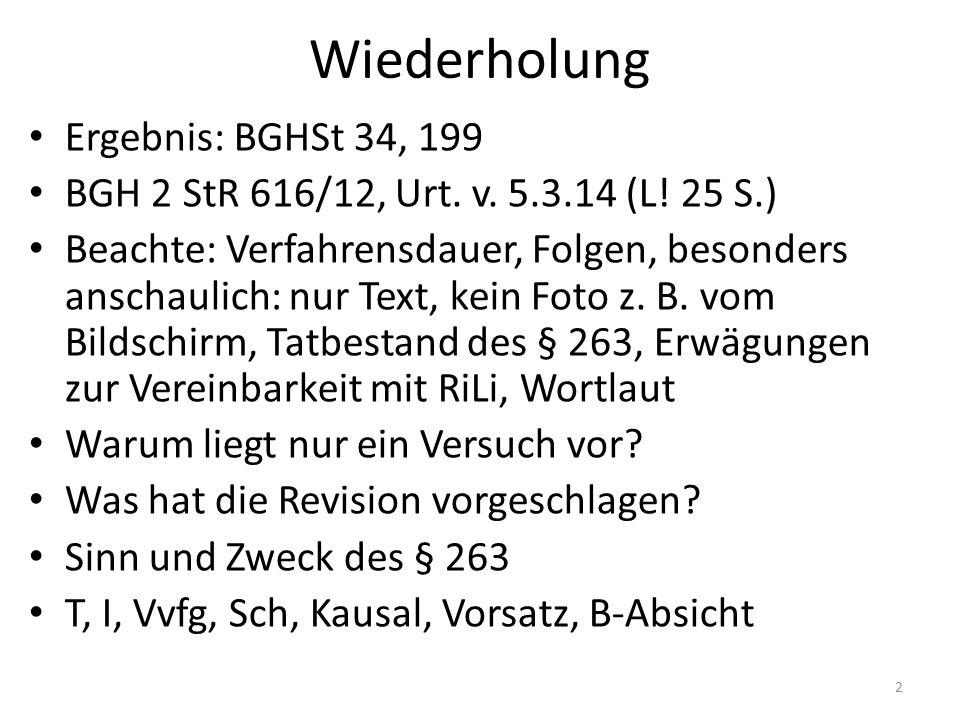 Wiederholung Ergebnis: BGHSt 34, 199 BGH 2 StR 616/12, Urt.