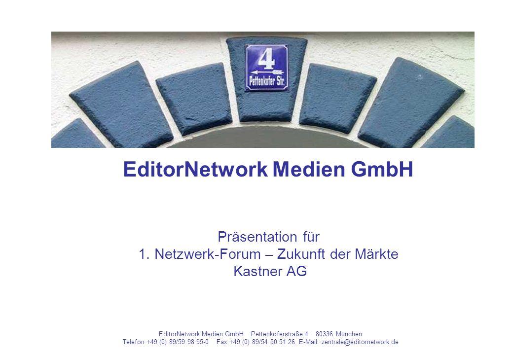 EditorNetwork Medien GmbH Pettenkoferstraße 4 80336 München Telefon +49 (0) 89/59 98 95-0 Fax +49 (0) 89/54 50 51 26 E-Mail: zentrale@editornetwork.de EditorNetwork Medien GmbH Präsentation für 1.