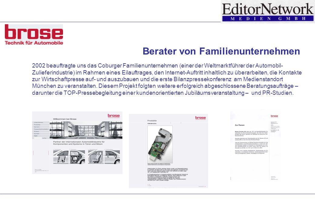 2002 beauftragte uns das Coburger Familienunternehmen (einer der Weltmarktführer der Automobil- Zulieferindustrie) im Rahmen eines Eilauftrages, den Internet-Auftritt inhaltlich zu überarbeiten, die Kontakte zur Wirtschaftpresse auf- und auszubauen und die erste Bilanzpressekonferenz am Medienstandort München zu veranstalten.