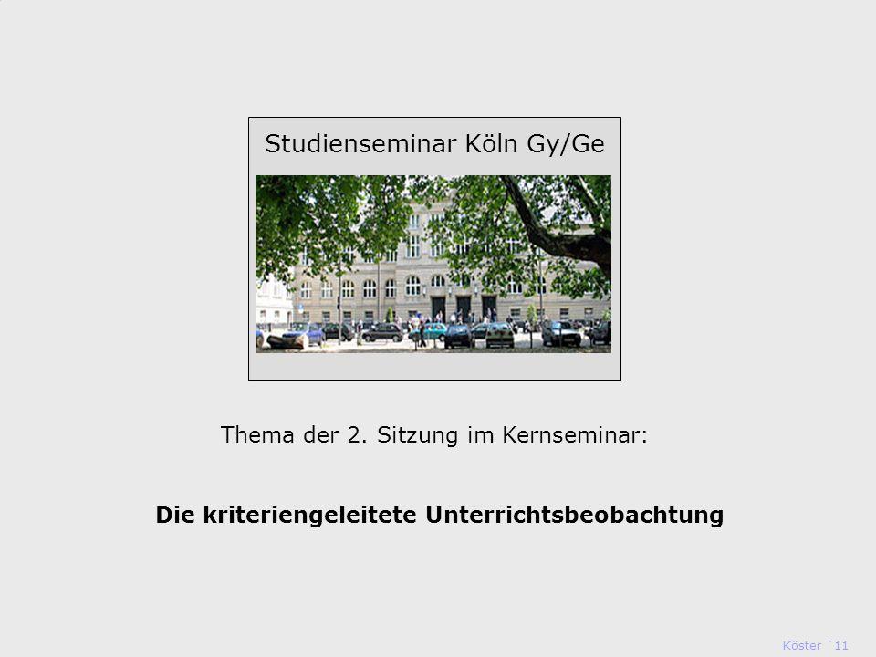 Köster `11 Studienseminar Köln Studienseminar Köln Gy/Ge Thema der 2.