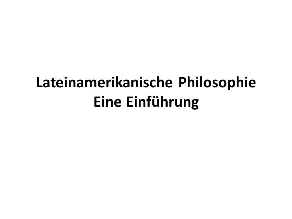 Lateinamerikanische Philosophie Eine Einführung