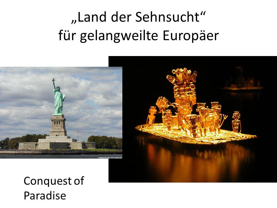 """""""Land der Sehnsucht"""" für gelangweilte Europäer Conquest of Paradise"""