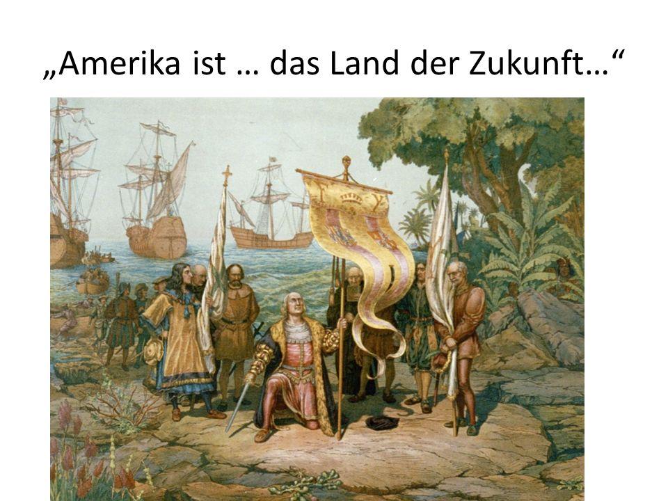 """""""Amerika ist … das Land der Zukunft…"""""""