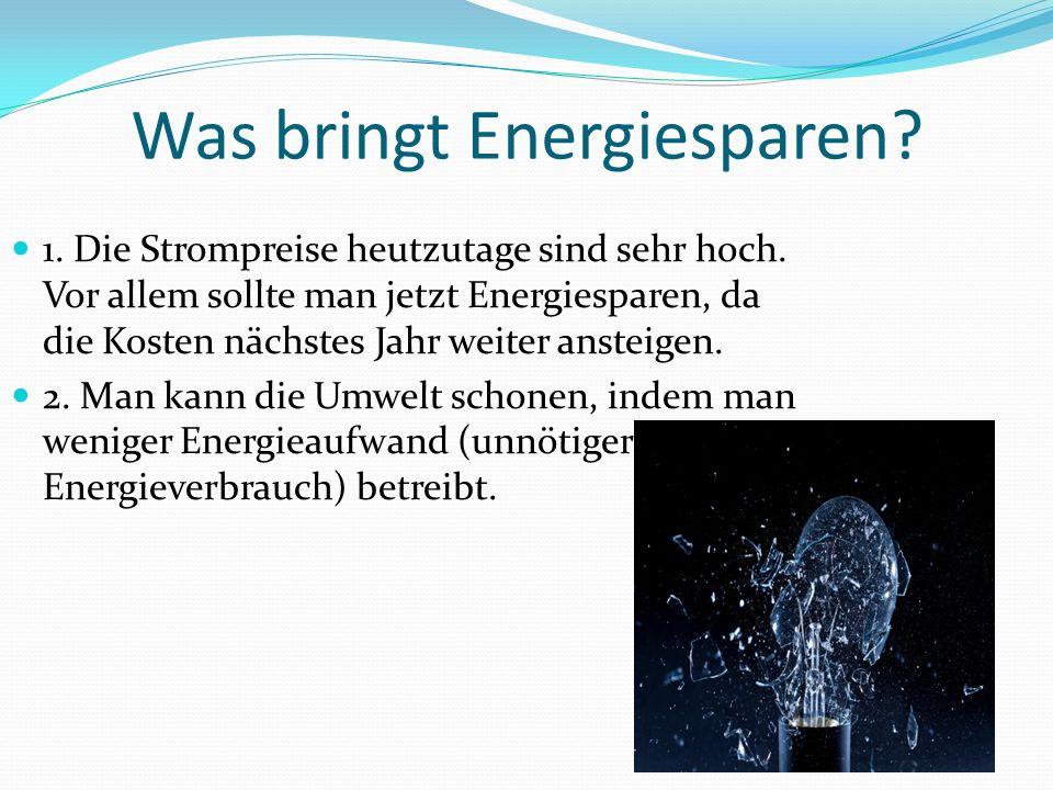 Was bringt Energiesparen. 1. Die Strompreise heutzutage sind sehr hoch.