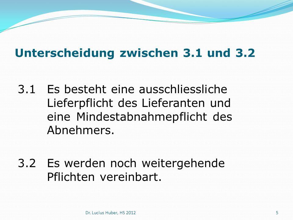 Unterscheidung zwischen 3.1 und 3.2 3.1Es besteht eine ausschliessliche Lieferpflicht des Lieferanten und eine Mindestabnahmepflicht des Abnehmers.