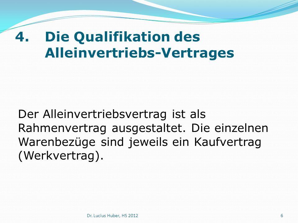 4.Die Qualifikation des Alleinvertriebs-Vertrages Der Alleinvertriebsvertrag ist als Rahmenvertrag ausgestaltet. Die einzelnen Warenbezüge sind jeweil