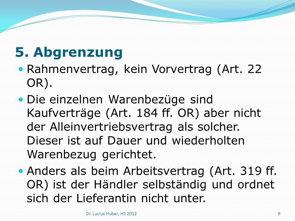 5. Abgrenzung Rahmenvertrag, kein Vorvertrag (Art. 22 OR). Die einzelnen Warenbezüge sind Kaufverträge (Art. 184 ff. OR) aber nicht der Alleinvertrieb