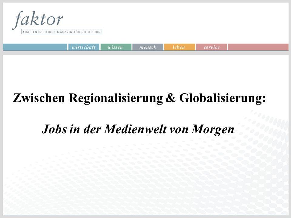 Zwischen Regionalisierung & Globalisierung: Jobs in der Medienwelt von Morgen