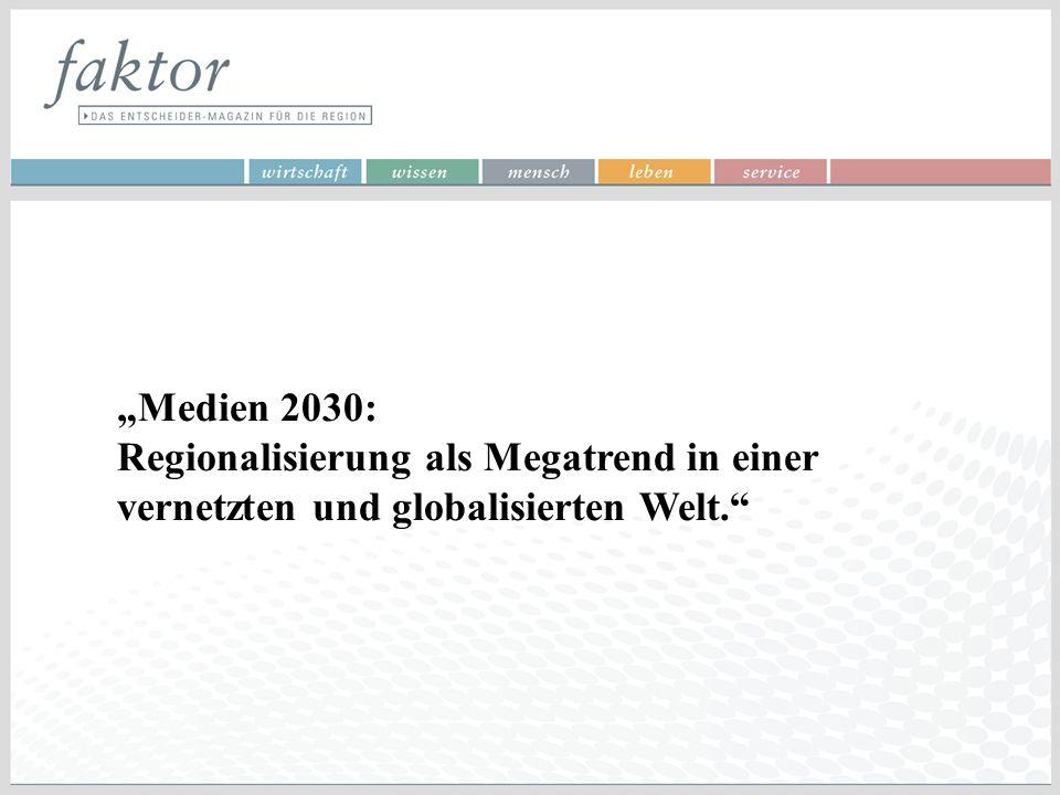 """""""Medien 2030: Regionalisierung als Megatrend in einer vernetzten und globalisierten Welt."""""""