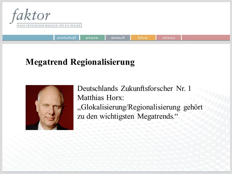 """Megatrend Regionalisierung Deutschlands Zukunftsforscher Nr. 1 Matthias Horx: """"Glokalisierung/Regionalisierung gehört zu den wichtigsten Megatrends."""""""