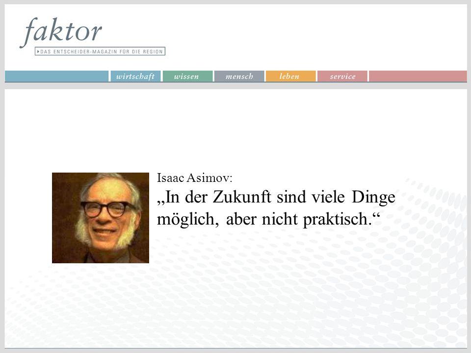 """Isaac Asimov: """"In der Zukunft sind viele Dinge möglich, aber nicht praktisch."""""""
