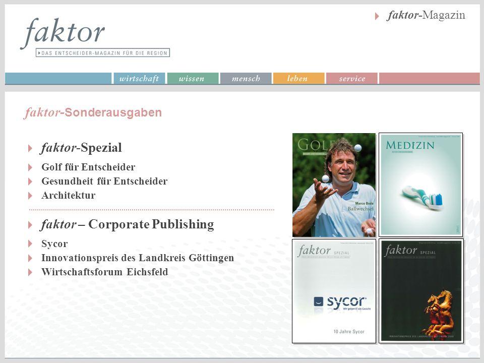 faktor- Sonderausgaben faktor-Magazin Golf für Entscheider Gesundheit für Entscheider Architektur faktor-Spezial Sycor Innovationspreis des Landkreis