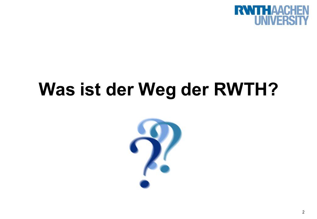 2 Was ist der Weg der RWTH?