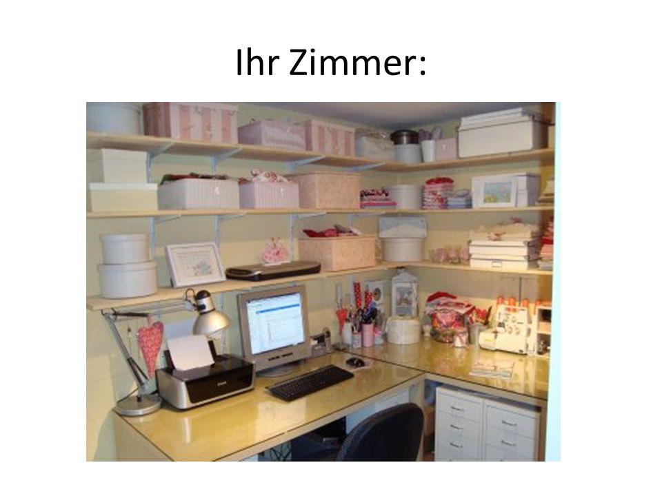 Sein Zimmer:
