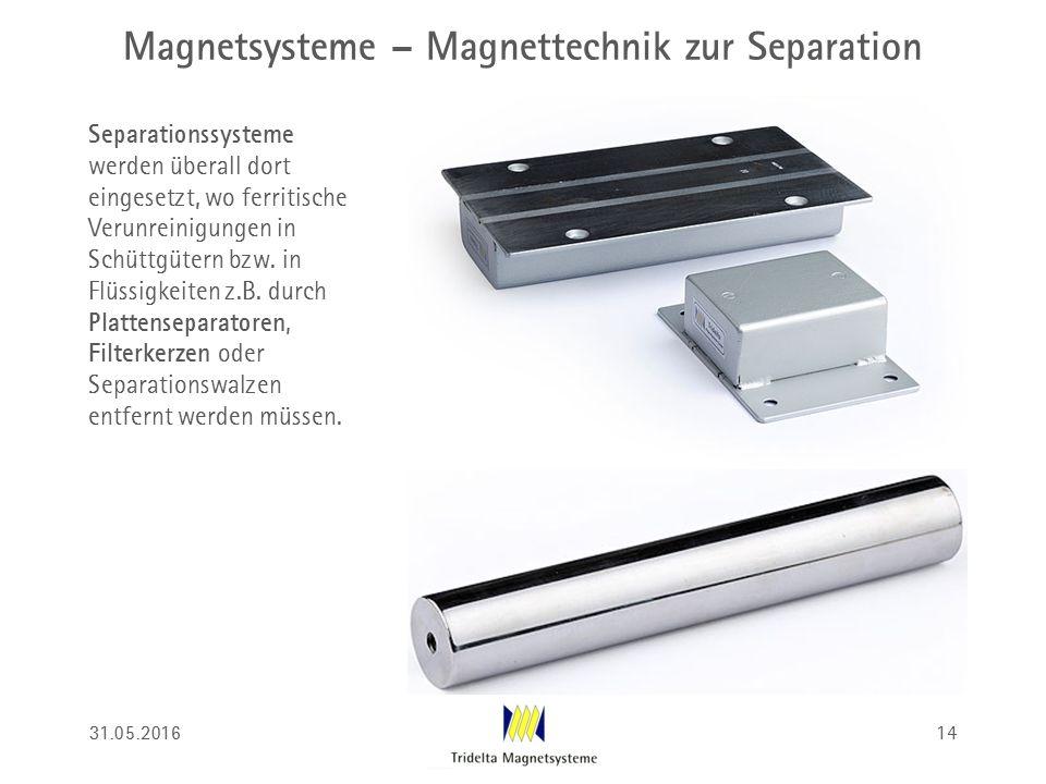 Magnetsysteme – Magnettechnik zur Separation Separationssysteme werden überall dort eingesetzt, wo ferritische Verunreinigungen in Schüttgütern bzw.