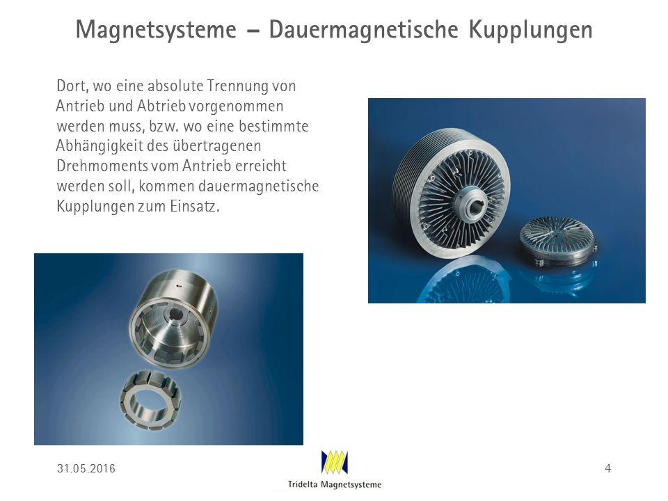 Magnetsysteme – Dauermagnetische Kupplungen Dort, wo eine absolute Trennung von Antrieb und Abtrieb vorgenommen werden muss, bzw. wo eine bestimmte Ab