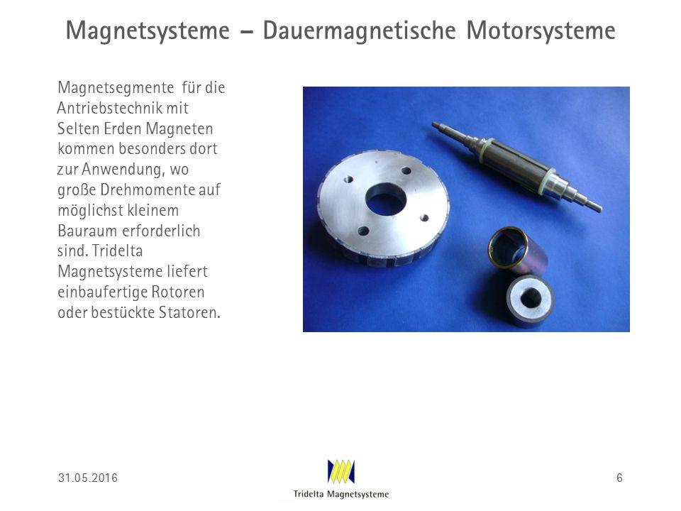 Magnetsysteme – Dauermagnetische Motorsysteme Magnetsegmente für die Antriebstechnik mit Selten Erden Magneten kommen besonders dort zur Anwendung, wo