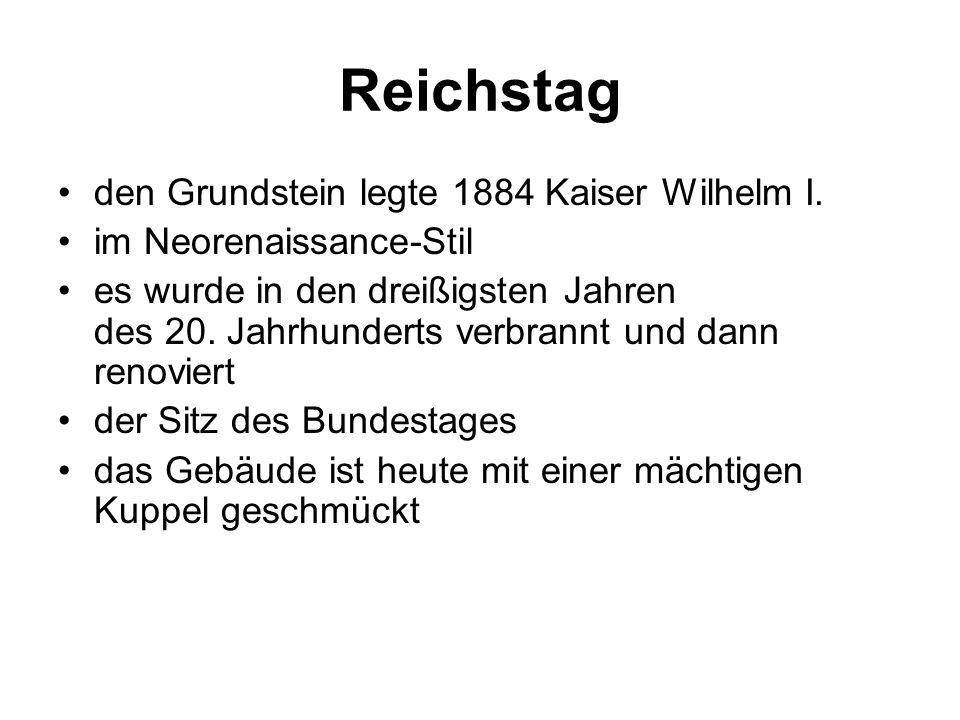 Reichstag den Grundstein legte 1884 Kaiser Wilhelm I.